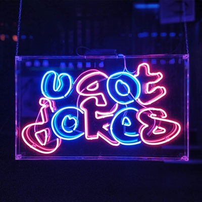 U Got Jokes Neon Sign